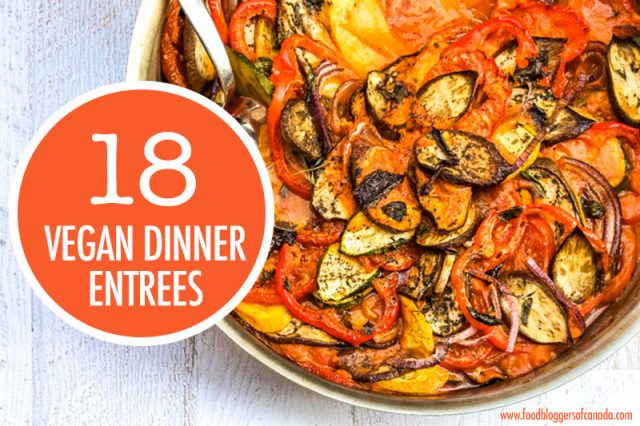 18 Vegan Dinner Entrees | Food Bloggers of Canada