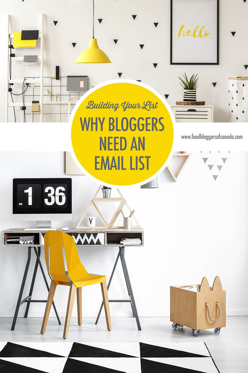 Why Bloggers Need An Email List | Food Bloggers of Canada