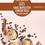25 Content Ideas For Your Email Newsletter | Food Bloggers of Canada