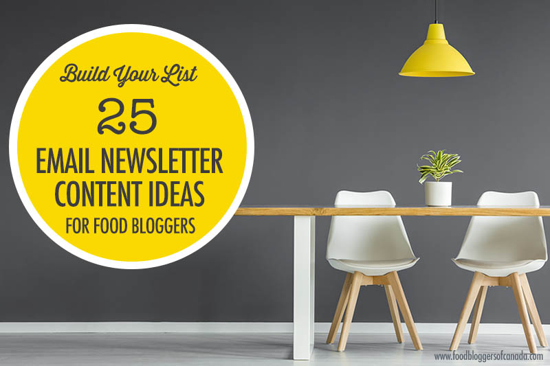 25 Email Newsletter Content Ideas for Food Bloggers | Food Bloggers of Canada