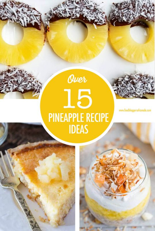 Over 15 Pineapple Recipe Ideas | Food Bloggers of Canada