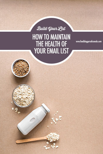 How To Maintain The Health of Your Email List | Food Bloggers of Canada