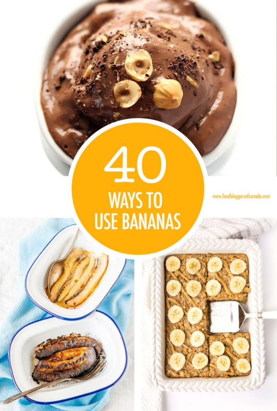 40 Ways to Use Bananas | Food Bloggers of Canada
