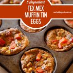 5 Ingredient Tex Mex Muffin Tin Eggs | Food Bloggers of Canada
