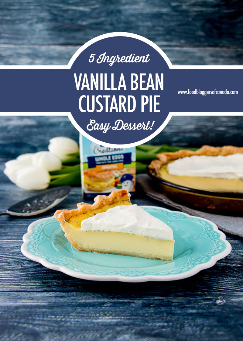 5 Ingredient Vanilla Bean Custard Pie | Food Bloggers of Canada