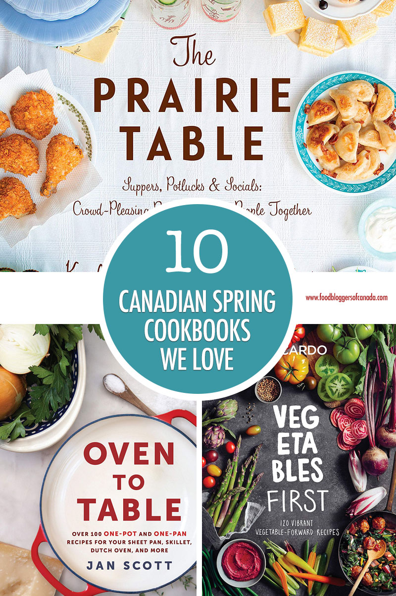 10 Canadian Spring Cookbooks We Love! | Food Bloggers of Canada