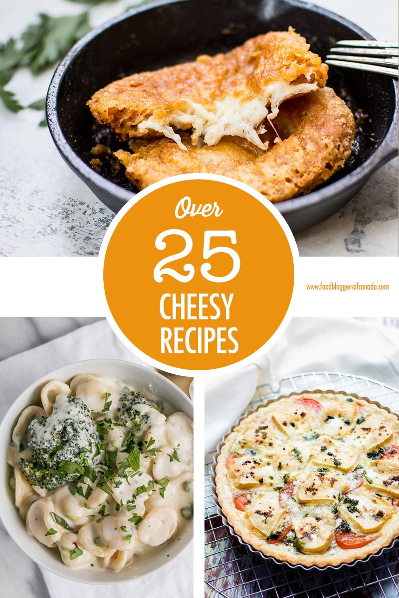 Over 25 Cheese Recipes | Food Bloggers of Canada