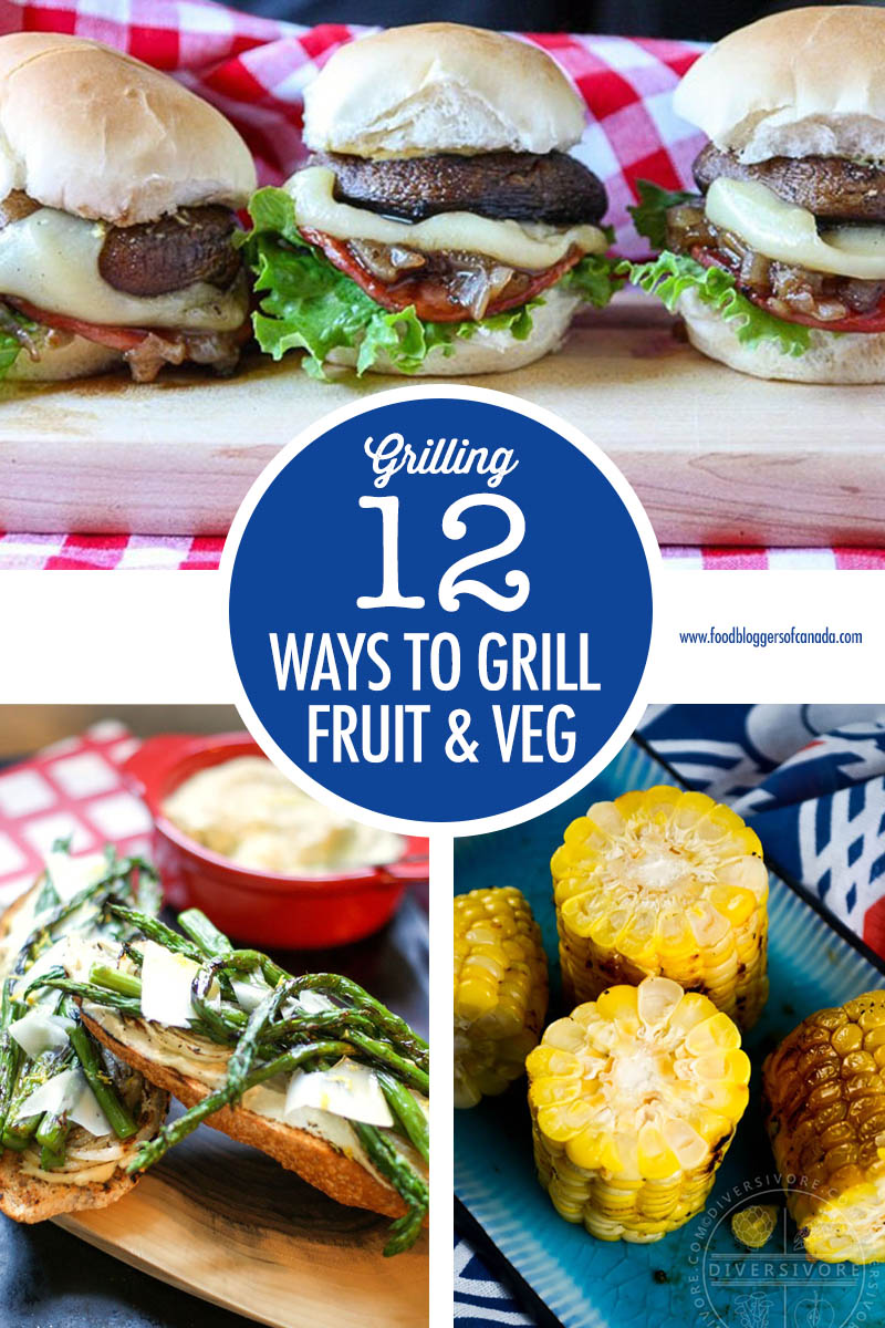 12 Ways To Grill Fruit and Veg | Food Bloggers of Canada