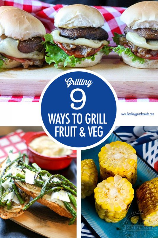 9 Ways To Grill Fruit and Veggies | Food Bloggers of Canada