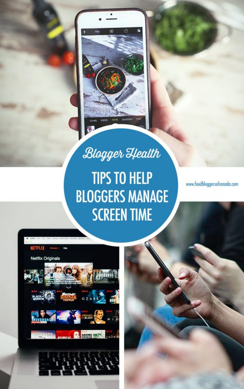 Blogger Health: Tips For Managing Screen Time | Food Bloggers of Canada