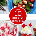 Over 10 Canada Day Picnic and Potluck Ideas | Food Bloggers of Canada