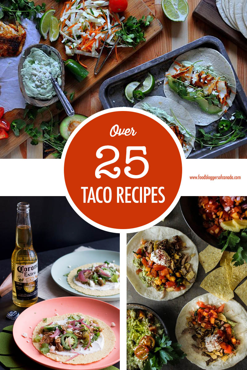 Over 25 Taco Recipe Ideas | Food Bloggers of Canada