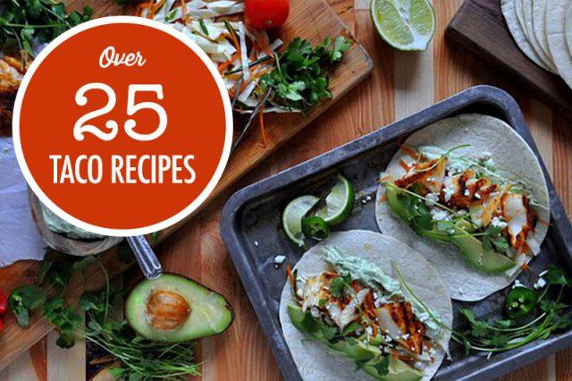 Over 25 Taco Recipe Ideas | Food Bloggers of Canada