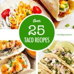 Over 25 Taco Recipes | Food Bloggers of Canada