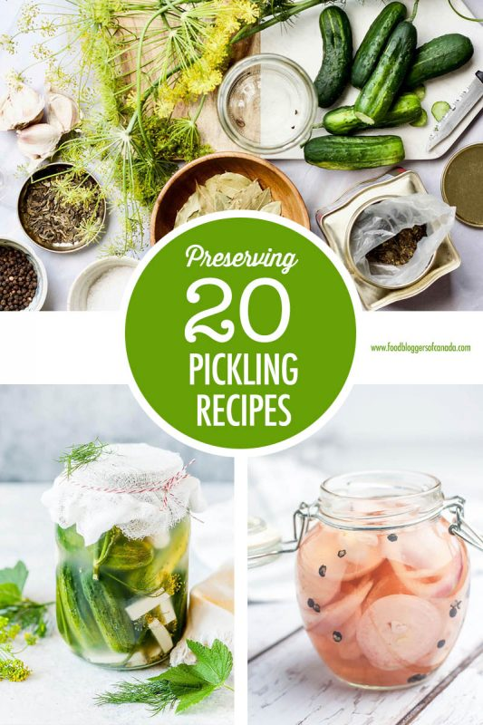 20 Pickling Recipe | Food Bloggers of Canada