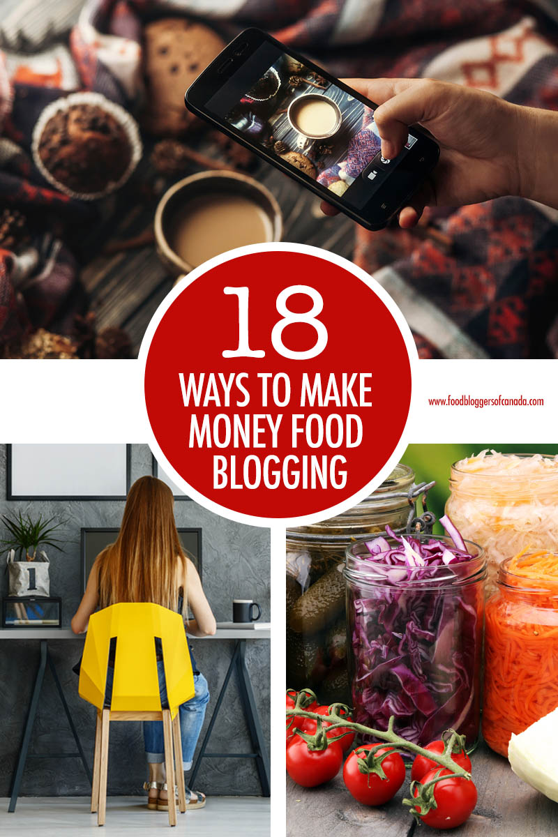 18 Ways to Make Money Food Blogging | Food Bloggers of Canada
