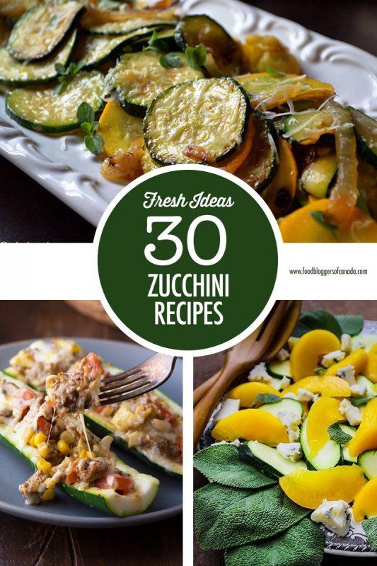 30 Zucchini Recipes | Food Bloggers of Canada