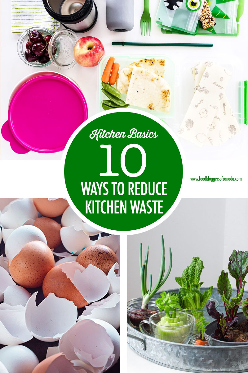 10 Ways Canadians Can Reduce Kitchen and Food Waste | Food Bloggers of Canada