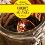 Iconic Canadian Foods: Crosby's Molasses