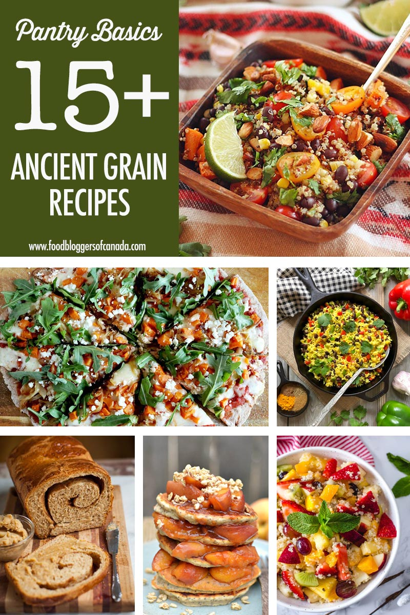 Over 15 Ancient Grain Recipes | Food Bloggers of Canada