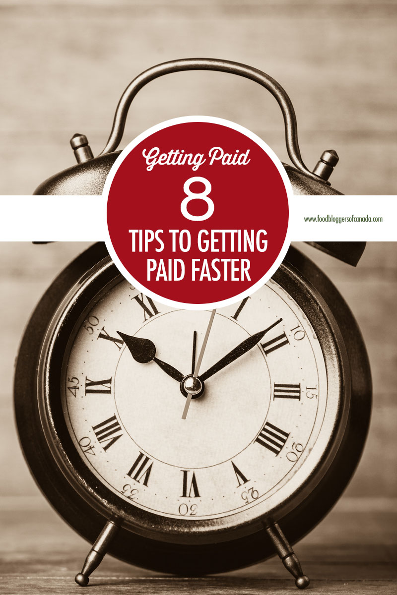 8 Tips To Help Bloggers Get Paid Faster | Food Bloggers of Canada