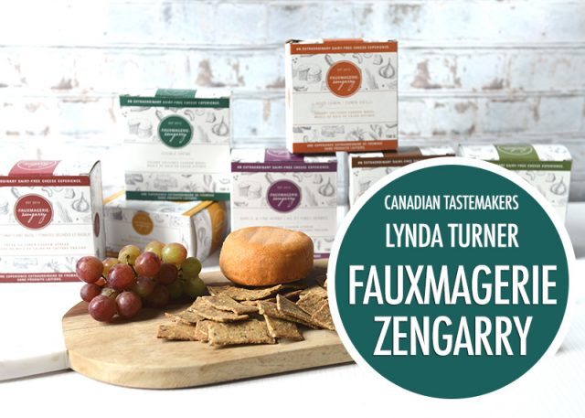 Canadian Tastemakers Fauxmagerie Zengarry