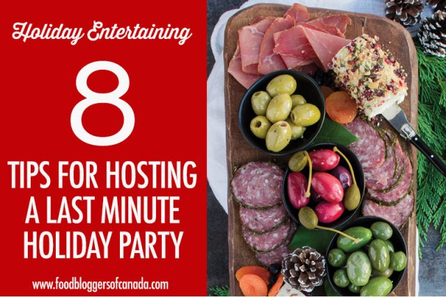 8 Tips For Hosting a Last Minute Holiday Party | Food Nouveau