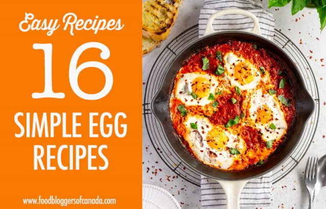 16 Simple Egg Recipes | Food Bloggers of Canada