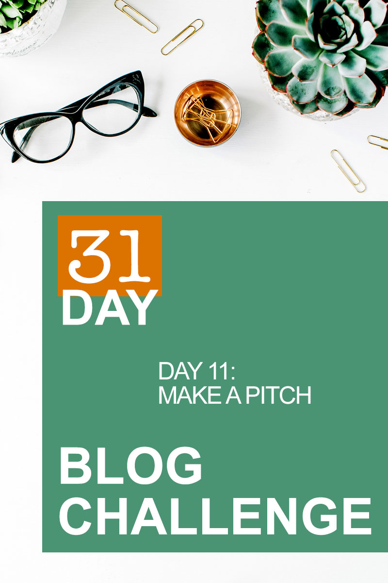 31 Day Blog Challenge Day 11 Make a Pitch | Food Bloggers of Canada