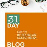 31 Day Blog Challenge Day 17: Be Social On Social Media
