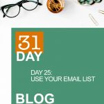 31 Day Blog Challenge Day 25: Use Your Email List