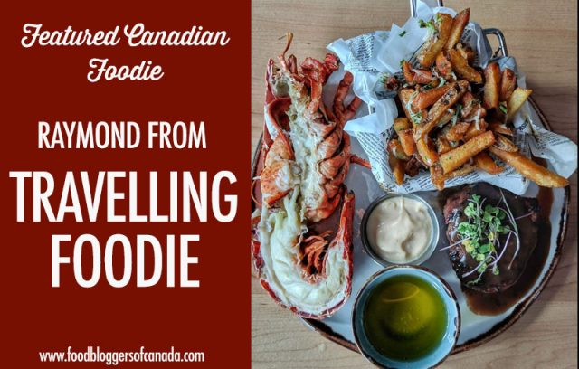 Featured Canadian Foodie: Travelling Foodie