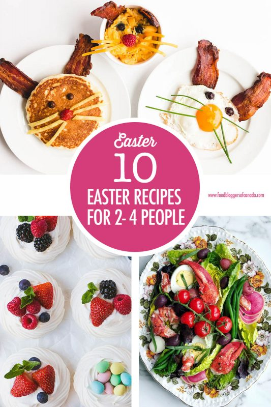 10 Recipes For Small Easter Gatherings | Food Bloggers of Canada