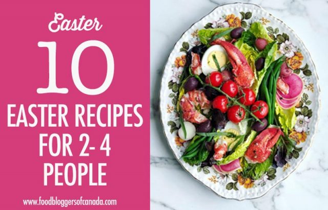 10 Easter Recipes for 2-4 People   Food Bloggers of Canada