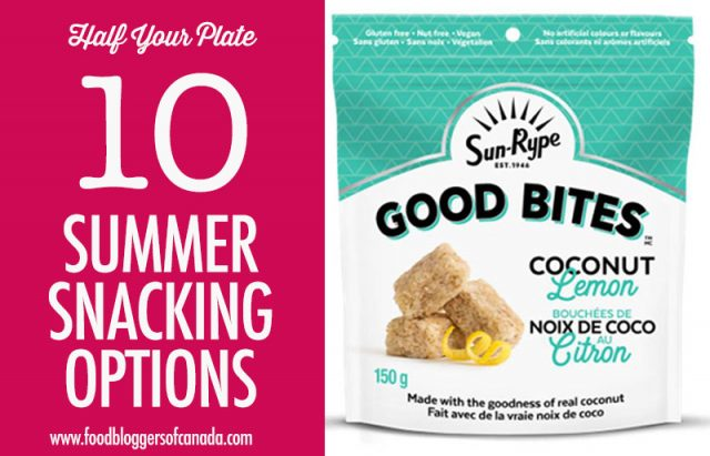 10 Summer Snacking Options with Half Your Plate